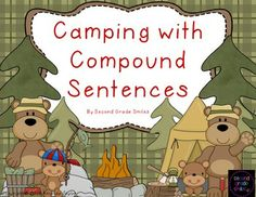 Camping with Compound Sentences- This pack focuses on identifying and building compound sentences with a fun camping theme. It includes five literacy centers! $