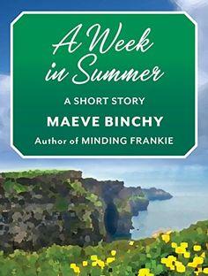 A Week in Summer: A Short Story by Maeve Binchy…