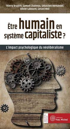 Critique du néolibéralisme et de son impact sur le psychisme des individus, comme la sensation de liberté ou de responsabilité individuelle, par des experts en anthropologie culturelle, philosophie politique et psycho-sociologie. Cote: HB 501 B78 2015