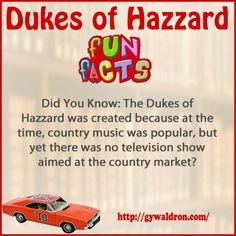 Did You Know: The Dukes of Hazzard was created because at the time, country music was popular, but yet there was no television show aimed at the country market? #DukesofHazzard