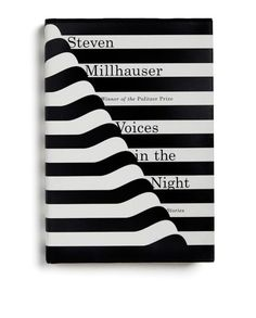 """""""Voices in the Night"""" by Steven Millhauser Designed by Janet Hansen Publisher: Alfred A. Knopf"""