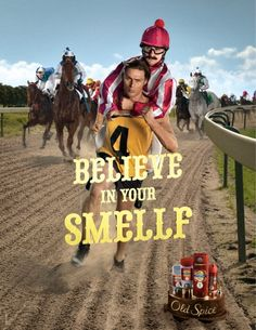 """Old Spice """"Believe in your Smellf"""" from Wieden + Kennedy, Oregon. Brand Archetypes, Clever Advertising, New Champion, Old Spice, Guerilla Marketing, Horse Print, Ad Art, Magazine Ads, Print Ads"""