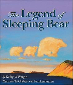The Legend of Sleeping Bear by Kathy-jo Wargin. The single greatest children's book I've ever read. It's about a mother's love and devotion to her two cubs. Cry every single time.