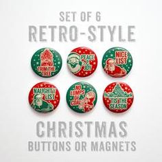 Christmas Buttons 1 inch or Christmas Magnets