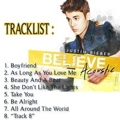 Justin Bieber 'Believe Acoustic' Track List & New Song!