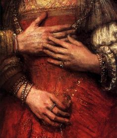 I love the intimacy Rembrant: The Jewish Bride (detail), I love how he has painted the hands on this