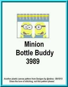 MINION BOTTLE BUDDY by DESIGNS BY @NDREA 1/2 Minions, Bottle Buddy, Water Bottle Covers, Can Holders, Plastic Canvas Patterns, Canvas Ideas, Stitch, Animal, Projects