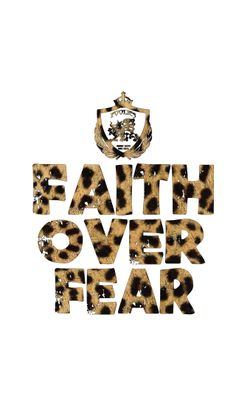 Here is a wallpaper that you can use for your cell phone device! #FaithOverFear