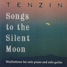 Tenzin - Songs To The Silent Moon: Meditations For Solo Pia
