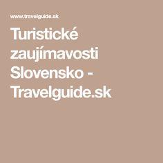 Turistické zaujímavosti Slovensko - Travelguide.sk