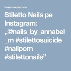 "Stiletto Nails pe Instagram: ""@nails_by_annabel_m #stilettosuicide #nailporn #stilettonails"""
