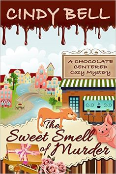The Sweet Smell of Murder (A Chocolate Centered Cozy Mystery Book 1) - Kindle edition by Cindy Bell. Mystery, Thriller & Suspense Kindle eBooks @ Amazon.com.