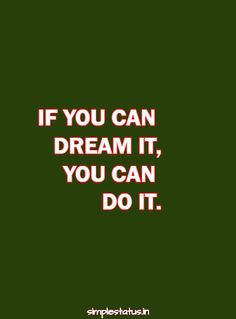 Motivational quotes, if you can dream it , you can do it. Whatsapp Status Quotes, Status Hindi, North Face Logo, The North Face, You Can Do, Motivational Quotes, Motivating Quotes, Quotes Motivation, Motivation Quotes