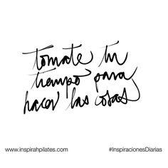 Tómate tu tiempo para hacer tus cosas  #InspirahcionesDiarias por @CandiaRaquel  Inspirah mueve y crea la realidad que deseas vivir en:  http://ift.tt/1LPkaRs