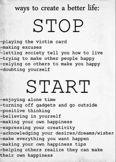 Great Advice on How to Create a Better Life! If you want to be Happy you must look within, accept who you are and what you have to offer to the world and run with it! No one is Perfect, so embrace what it is you do well and love and focus on that! #Quotes #Words #Sayings #Life #Inspiration