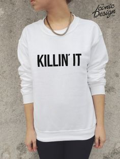 Killin It Jumper Top Sweater SWAG Fashion by TheIconicDesignCo, £14.99