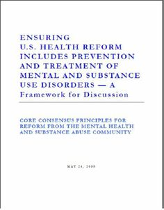 Ensuring U.S. Health Reform includes Prevention and Treatment of Mental and Substance Use Disorders - A Framework for Discussion by Gail P. Hutchings. $2.99. 34 pages