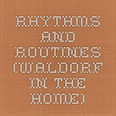 Rhythms and Routines (Waldorf in the Home)