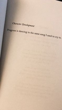 Progress is dancing to the same song I used to cry to.