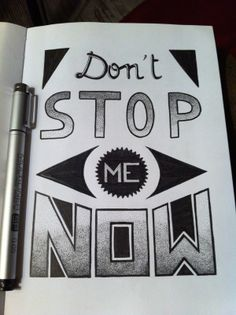 Don't stop me now / Hand lettering by Katya Lounis 11K, via Behance