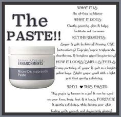 Rodan + Fields Micro-Dermabrasion paste is a must-have product for your skin! You get instant results of , smoother skin that's baby soft!! You will absolutely love it! Great for roughness on your face, heels, elbows, hands...one jar last many months and even up to a year!