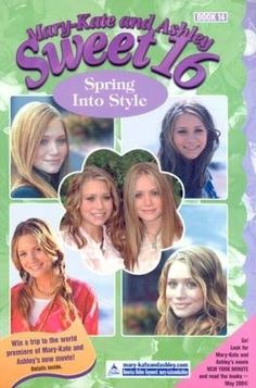 Mary-Kate and Ashley Collection * Fiction ~ Mary-Kate and Ashley Sweet 16 = Spring Into Style 'Book 14 - 2004