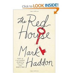 The Red House: A Novel   by Mark Haddon   (author of The Curious Incident of the Dog in the Night-Time)