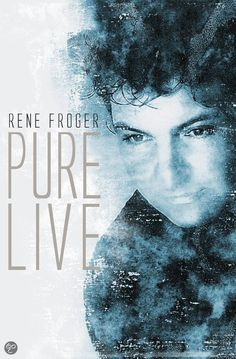 Rene Froger - Pure Live