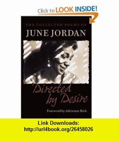 Directed by Desire The Collected Poems of June Jordan (9781556592287) June Jordan, Jan Heller Levi, Sara Miles, Adrienne Rich , ISBN-10: 1556592280  , ISBN-13: 978-1556592287 ,  , tutorials , pdf , ebook , torrent , downloads , rapidshare , filesonic , hotfile , megaupload , fileserve