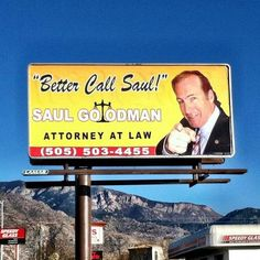 Saul Goodman's Billboard from Albq!  (Call the phone number)!