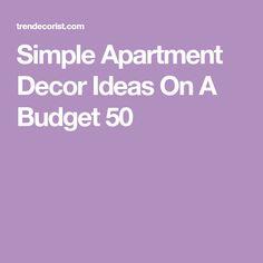 Simple Apartment Decor Ideas On A Budget 50