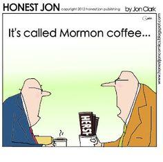 Mormon coffee wake-up?