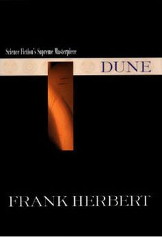 Dune by Frank Herbert - The mystery of life isn't a problem to solve but a reality to Experience