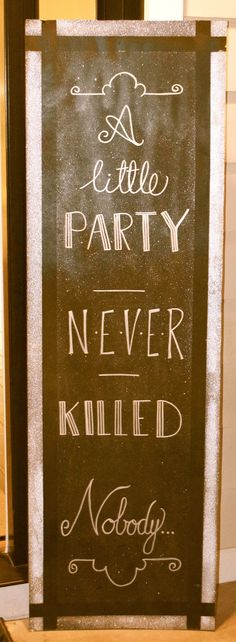 Great Gatsby: A little Party Never Killed Nobdoy - great entrance sign! Great Gatsby Party, Gatsby Themed Party, 1920s Party, Prohibition Party, Speakeasy Party, Party Deco, Prom Decor, Gatsby Decorations, Roaring 20s Party