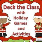 Deck the Class Holiday Games and Activities includes games and activities that can be used in centers or prepared for whole class use.Included are ...