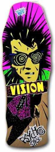 Vision Original Old School Reissue Original Psycho Stick Skateboard Deck, Natural by Vision. $61.78. It is the closest you get to an original.. Save 12%!