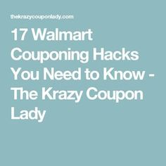 17 Walmart Couponing Hacks You Need to Know - The Krazy Coupon Lady