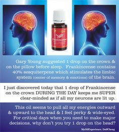 Frankincense - 1 drop on the crown and pillow before sleep.