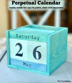 I found a ready-made unfinished wood perpetual calendar, just waiting to be painted, stained or decorated. This is a useful gift for Father