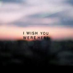 Wish u were here