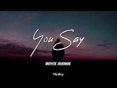 Boyce Avenue - You Say (Lyric/Lyrics Video) More Lyrics, Music Lyrics, Music Songs, Music Videos, Good Music, My Music, Boyce Avenue, Keep Fighting, Music Lovers