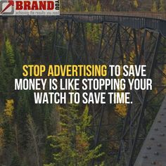 Stop advertising to save money is like stopping your watch to save time    https://brandyou.ie/
