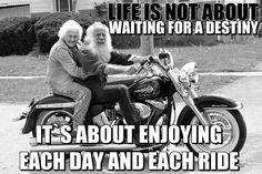 Life is not about waiting for a destiny. It's about enjoying each day and each ride. Hunting Humor, Hunting Quotes, Biker Quotes, Pure Fun, Each Day, Narcissistic Abuse, Getting Old, Make Me Smile, Destiny
