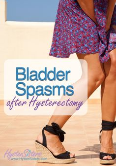 Bladder Spasms after Hysterectomy | Hysterectomy Recovery Article | HysterSisters