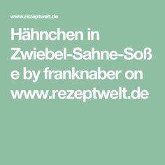 Hähnchen in Zwiebel-Sahne-Soße by franknaber on www.rezeptwelt.de