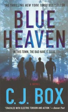 Blue Heaven: C. J. Box: 9780312365714: Amazon.com: Books