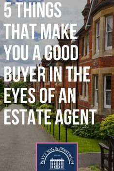 5 things that make you a good buyer in the eyes of an estate agent