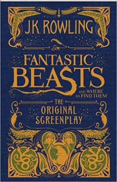 Fantastic Beasts and Where to Find Them: The Original Screenplay: J.K. Rowling: 9780325401126: Amazon.com: Books