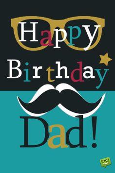 Happy Birthday Dad – Birthday Cards For Father, Birthday Cards Birthday Greetings For Mom, Happy Birthday Quotes For Him, Birthday Wishes For Men, Happy Birthday Papa, Happy Birthday Messages, Happy Birthday Images, Birthday Love, Daughter Birthday, Happy Birthday Daddy Card