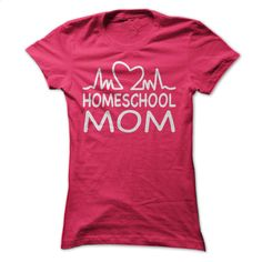 Love Homeschool Mom T Shirts, Hoodies, Sweatshirts - #womens #tailored shirts…
